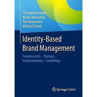 Identity-Based Brand Management - Fundamentals - Strategy - Implementa