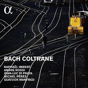 Imbert, Raphael / Rossi, Andre / Du Fraya, Jean-Luc / Quatuor Manfred - Bach I Coltrane [CD] USA import