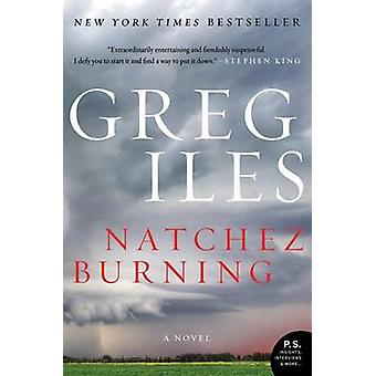 Natchez Burning by Greg Iles - 9780062311085 Book