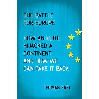 The Battle for Europe by Thomas Fazi