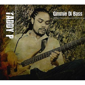 Taddy P - Gimmie Di Bass [CD] USA importerer