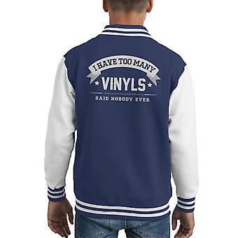 Ich habe zu viele Vinyls sagte niemand jemals Kinder College-Jacke