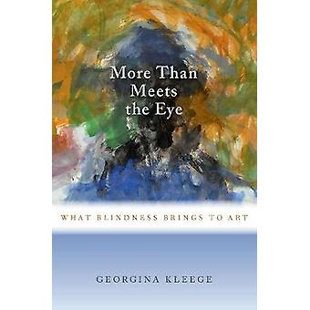 More than Meets the Eye - What Blindness Brings to Art by Georgina Kle