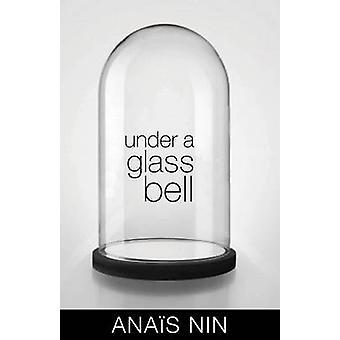 Under en Glasklocka av Anais Nin - Elizabeth Podnieks - 9780804011471