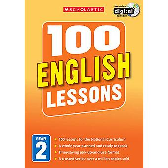 100 English Lessons - Year 2 - Year 2 by Sarah Snashall - Pam Dowson -