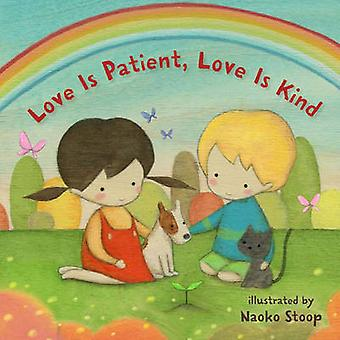 Love is Patient - Love is Kind by Naoko Stoop - 9781454917670 Book