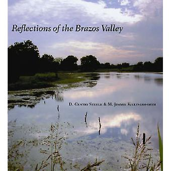 Reflections of the Brazos Valley by D. Gentry Steele - M. Jimmie Kill