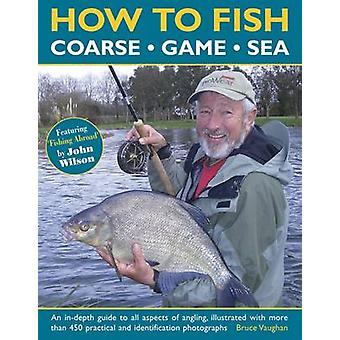 How to Fish - Coarse - Game - Sea by Bruce Vaughan - 9781780194233 Book