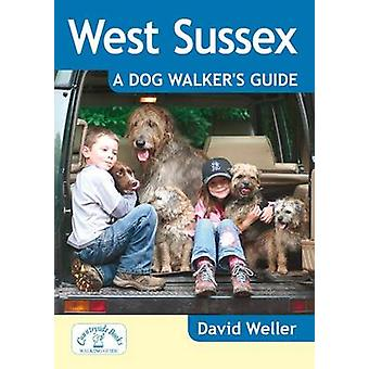 West Sussex - A Dog Walker's Guide by David Weller - 9781846743320 Book