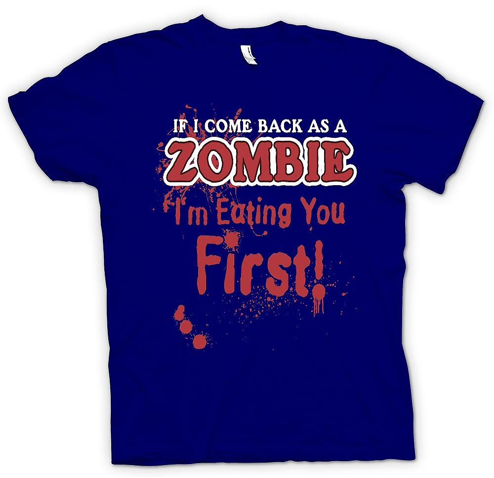 Mens T-shirt - If I Come Back As A Zombie Im Eating You First - Funny