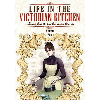 Livet i den viktorianska kök - kulinariska hemligheter och tjänstemännens berättelser