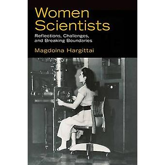 Women Scientists - Reflections - Challenges - and Breaking Boundaries