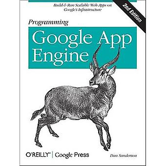 Programming Google App Engine (2nd Revised edition) by Dan Sanderson