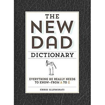 Der neue Papa Wörterbuch - alles, was er wirklich, um Wissen von braucht A bis
