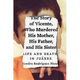 The Story of Vicente - Who Murdered His Mother - His Father - and His