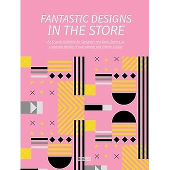 Fantastic Designs in the Store - An Overall Guideline on Corporate Ide