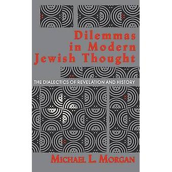 Dilemmas in Modern Jewish Thought - The Dialectics of Revelation and H
