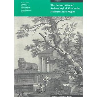 The Conservation of Archaeological Sites in the Mediterranean Region -