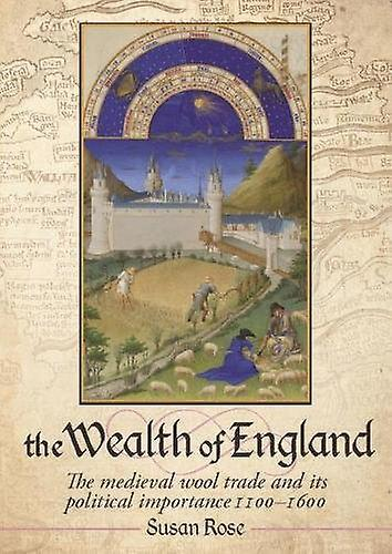 The Wealth of England - The medieval wool trade and its political impo