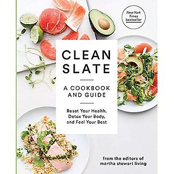 Clean Slate: A Cookbook and Guide: Reset Your Health, Boost Your Energy, and Feel Your Best (Martha Stewart Living)