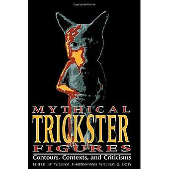 Mythical Trickster Figures: Contours, Contexts and Criticisms