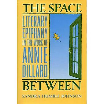 The Space Between: Literary Epiphany in the Work of Annie Dillard