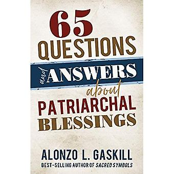 65 Questions and Answers about Patriarchal Blessings