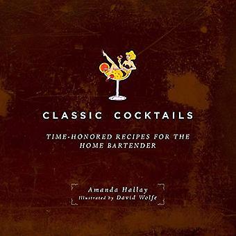 Klassiska Cocktails: Häfdvunna recept för hem bartendern