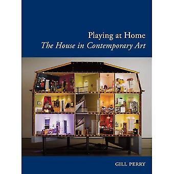 Spela hemma: huset i samtida konst (bromsstag böcker - konst sedan the ' 80s)