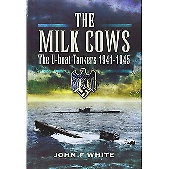 The Milk Cows: The U-Boat Tankers at War 1941-1945 (2009)