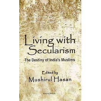 Vivre avec la laïcité: le destin des musulmans de l'Inde
