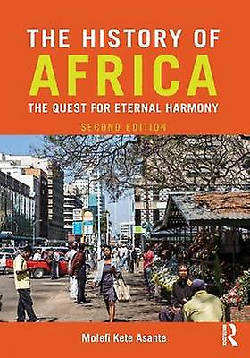 The History of Africa  The Quest for Eternal Harmony by Asante & Molefi Kete