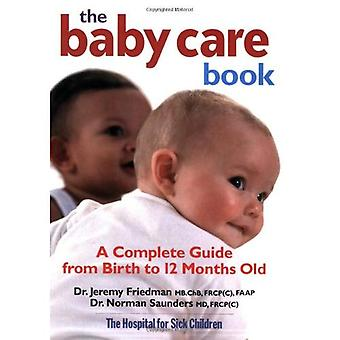 The Baby Care Book: A Complete Guide from Birth to 12 Months Old