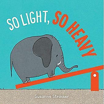 So Light, So Heavy [Board book]