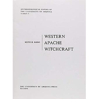 Western Apache Witchcraft (Anthropological Papers of the University of Arizona)
