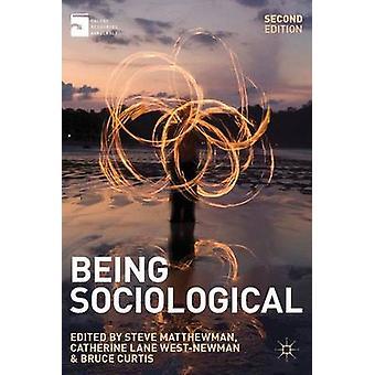 Being Sociological by Matthewman & Steve