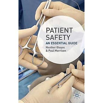 Patient Safety  An Essential Guide by Gluyas & Heather