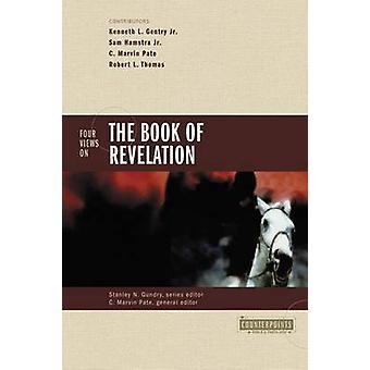 Four Views on the Book of Revelation by Gentry & Jr. & Kenneth L.