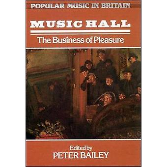 Music Hall The Business of Pleasure by Bailey