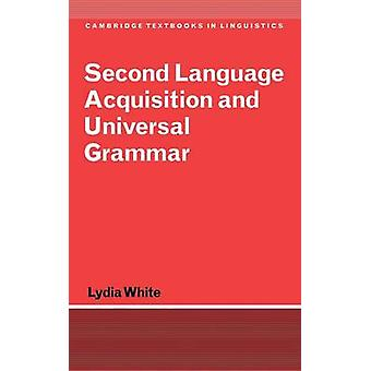 Second Language Acquisition and Universal Grammar by White & Lydia