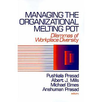 Hantera de organisatoriska smältdegel dilemman av Workplase mångfald av Prasad & beverlys