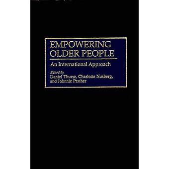 Empowering Older People An International Approach by Thursz & Daniel