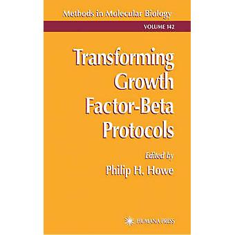 Transforming Growth FactorBeta Protocols by Howe & Philip H.