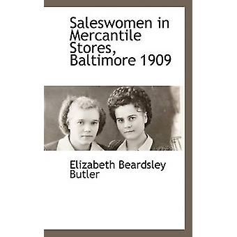 Saleswomen in Mercantile Stores Baltimore 1909 by Butler & Elizabeth Beardsley