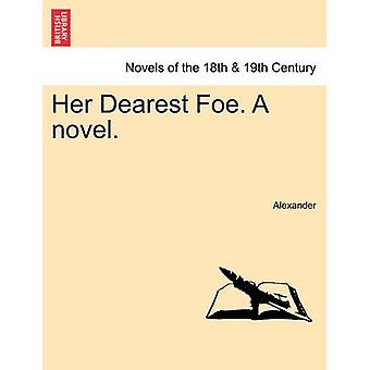 Her Dearest Foe. a Novel. by Alexander & David