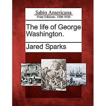 Livet til George Washington. av gnister & Jared