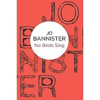 No Birds Sing by Bannister & Jo