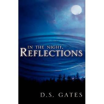 In der Nacht Reflexionen von Gates & D. S.