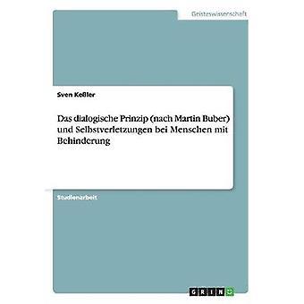Das Dialogische Prinzip Nach Martin Buber Und Selbstverletzungen Bei Menschen Mit Behinderung von Keler & Sven