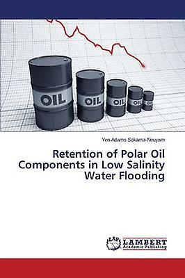 Retention of Polar Oil Components in Low Salinity Water Flooding by SokamaNeuyam Yen Adams